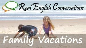 Family Vacation English Conversations Thumb