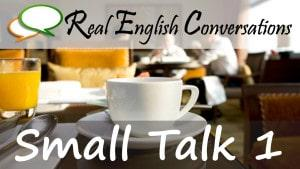 Small Talk 1 English Conversations