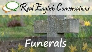 english conversations funerals
