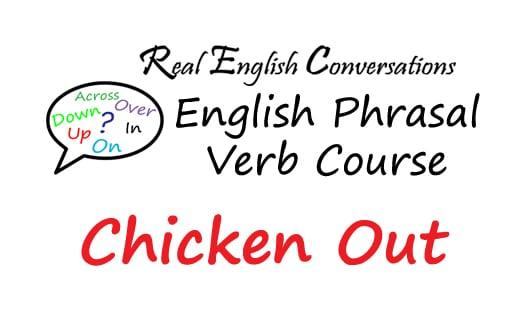 English Phrasal Verbs Chicken Out Podcast