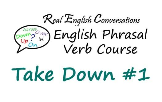 Take Down #1 English Phrasal Verb