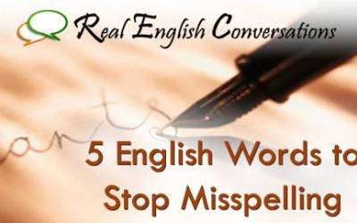 5 Commonly Misspelled Words You Should Know – Guest Blog Post