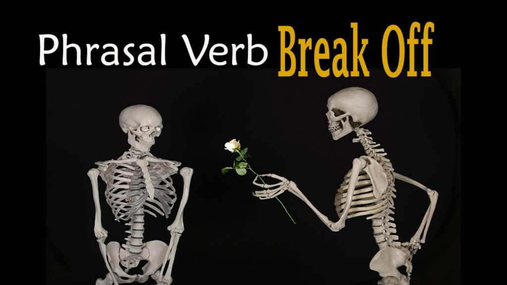 break off phrasal verb